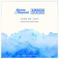 Above and Beyond x Armin van Buuren - Show Me Love (Sander van Doorn Remix)