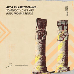 Aly and Fila with Plumb - Somebody Loves You (Paul Thomas Remix)