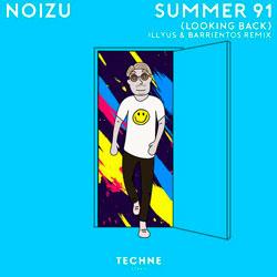 Noizu - Summer 91 (Looking Back) (Illyus x Barrientos Remix)