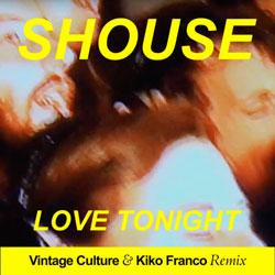 Shouse - Love Tonight (Vintage Culture x Kiko Franco Remix)