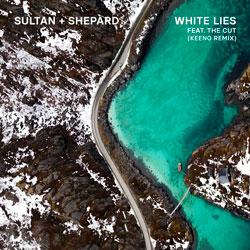 Sultan x Shepard feat.The Cut - White Lies (Keeno Remix)