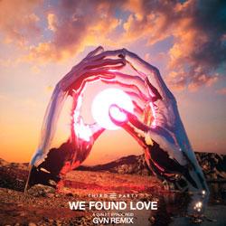 Third Party x Errol Reid - We Found Love (GVN Remix)